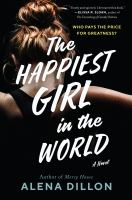 The happiest girl in the world : a novel Book cover