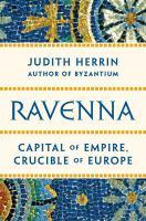 Ravenna : capital of empire, crucible of Europe Book cover