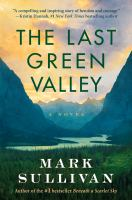 The last green valley : a novel Book cover