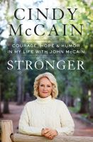 Stronger : courage, hope & humor in my life with John McCain Book cover