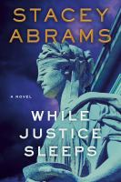 While justice sleeps : a novel Book cover
