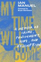 My time will come : a memoir of crime, punishment, hope, and redemption Book cover