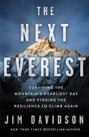 The next Everest : surviving the mountain's deadliest day and finding the resilience to climb again Book cover