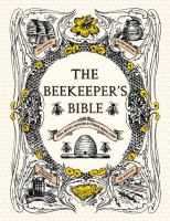 The beekeeper's bible : bees, honey, recipes & other home uses Book cover