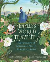 Fearless world traveler : adventures of Marianne North, botanical artist Book cover