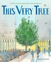 This very tree : a story of 9/11, resilience, and regrowth Book cover