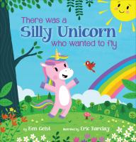 There was a silly unicorn who wanted to fly Book cover