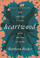 Heartwood : the art of living with the end in mind Book cover