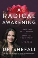 A radical awakening : turn pain into power, embrace your truth, live free Book cover