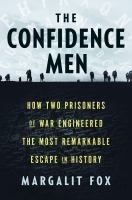 The confidence men : how two prisoners of war engineered the most remarkable escape in history Book cover