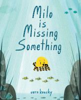 Milo is missing something Book cover