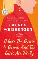 Where the grass is green and the girls are pretty : a novel Book cover