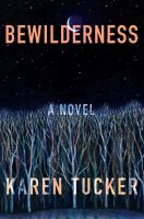 Bewilderness : a novel Book cover