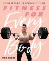 Fitness for every body : strong, confident, and empowered at any size Book cover
