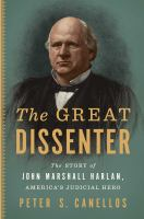 The great dissenter : the story of John Marshall Harlan, America's judicial hero Book cover