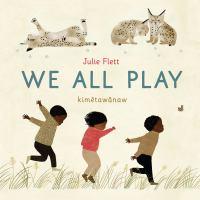 We all play = Kimêtawânaw Book cover