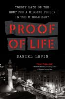 Proof of life : twenty days on the hunt for a missing person in the Middle East Book cover
