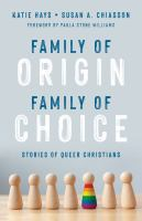 Family of origin, family of choice : stories of queer Christians Book cover
