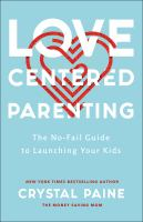 Love-centered parenting : the no-fail guide to launching your kids Book cover