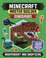 Minecraft master builder. Dinosaurs Book cover
