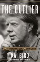 The outlier : the unfinished presidency of Jimmy Carter Book cover