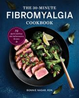 The 30-minute fibromyalgia cookbook : 75 quick and easy anti-inflammatory recipes Book cover