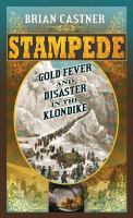 Stampede : gold fever and disaster in the Klondike Book cover