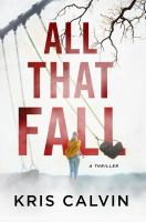 All that fall : a thriller Book cover