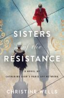 Sisters of the resistance : a novel of Catherine Dior's Paris spy network Book cover