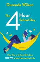 The four-hour school day : how you and your kids can thrive in the homeschool life Book cover