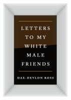 Letters to my white male friends Book cover