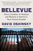 Bellevue : three centuries of medicine and mayhem at America's most storied hospital Book cover