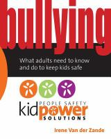 Bullying : what adults need to know and do to keep kids safe Book cover