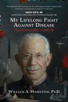 My lifelong fight against disease : from Polio and AIDS to Covid-19 Book cover