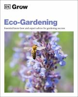 Eco-gardening : essential know-how and expert advice for gardening success Book cover