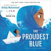 The proudest blue : a story of hijab and family Book cover
