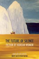 The future of silence : fiction by Korean women Book cover