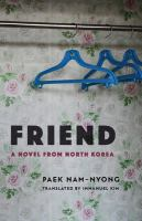 Friend : a novel from North Korea Book cover
