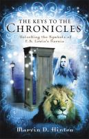 The keys to the chronicles : unlocking the symbols of C.S. Lewis's Narnia Book cover