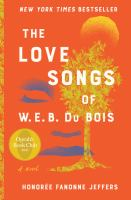 The love songs of W.E.B. Du Bois : a novel Book cover