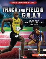 Track and field's G.O.A.T. : Usain Bolt, Jackie Joyner-Kersee, and more Book cover