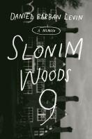 Slonim Woods 9 : a memoir Book cover