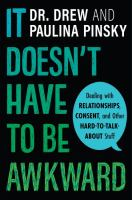 It doesn't have to be awkward : dealing with relationships, consent, and other hard-to-talk-about stuff Book cover