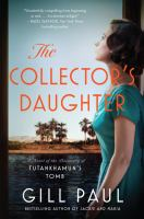 The collector's daughter : a novel of the discovery of Tutankhamun's tomb Book cover