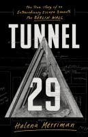 Tunnel 29 : the true story of an extraordinary escape beneath the Berlin Wall Book cover