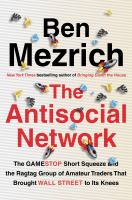The antisocial network : the GameStop short squeeze and the ragtag group of amateur traders that brought Wall Street to its knees Book cover