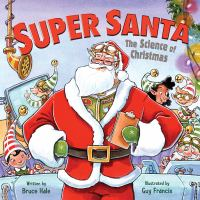 Super Santa : the science of Christmas Book cover