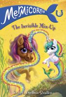 Mermicorns. 03 : The invisible mix-up  Cover Image