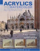 Acrylics : the watercolor alternative : 25 demonstrations for achieving beautiful paintings Book cover