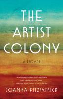 The Artist Colony : a novel / Joanna Fitzpatrick Book cover